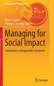 Managing for Social Impact : Innovations in Responsible Enterprise, Hardback Book