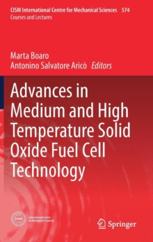Advances in Medium and High Temperature Solid Oxide Fuel Cell Technology, Hardback Book