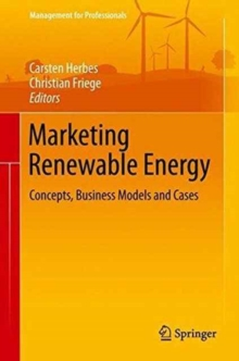 Marketing Renewable Energy : Concepts, Business Models and Cases, Hardback Book