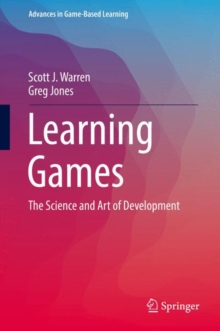 Learning Games : The Science and Art of Development, Hardback Book