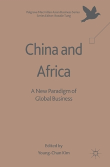 China and Africa : A New Paradigm of Global Business, Hardback Book