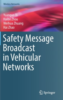 Safety Message Broadcast in Vehicular Networks, Hardback Book