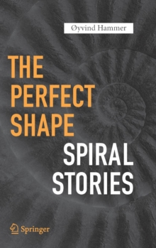 The Perfect Shape : Spiral Stories, Hardback Book