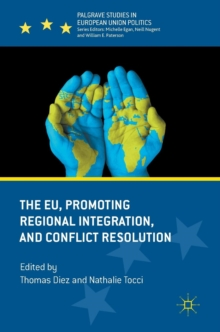 The EU, Promoting Regional Integration, and Conflict Resolution, Hardback Book