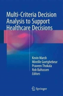 Multi-Criteria Decision Analysis to Support Healthcare Decisions, Hardback Book