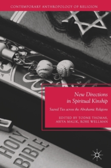 New Directions in Spiritual Kinship : Sacred Ties Across the Abrahamic Religions, Hardback Book