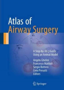 Atlas of Airway Surgery : A Step-by-Step Guide Using an Animal Model, Hardback Book