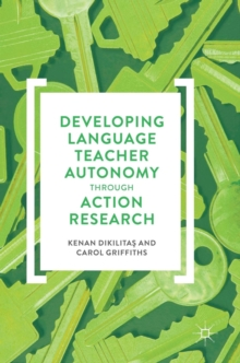 Developing Language Teacher Autonomy Through Action Research, Hardback Book