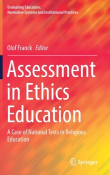 Assessment in Ethics Education : A Case of National Tests in Religious Education, Hardback Book