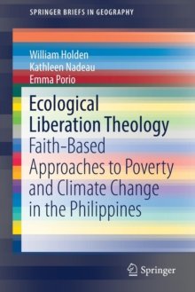 Ecological Liberation Theology : Faith-Based Approaches to Poverty and Climate Change in the Philippines, Paperback / softback Book