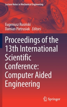 Proceedings of the 13th International Scientific Conference : Computer Aided Engineering, Hardback Book