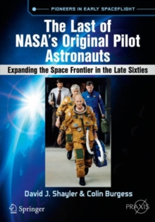 The Last of NASA's Original Pilot Astronauts : Expanding the Space Frontier in the Late Sixties, Paperback Book