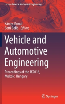 Vehicle and Automotive Engineering : Proceedings of the JK2016, Miskolc, Hungary, Hardback Book
