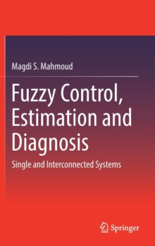 Fuzzy Control, Estimation and Diagnosis : Single and Interconnected Systems, Hardback Book