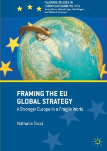 Framing the EU Global Strategy : A Stronger Europe in a Fragile World, Paperback / softback Book