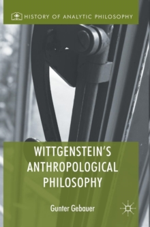 Wittgenstein's Anthropological Philosophy, Hardback Book