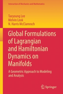 Global Formulations of Lagrangian and Hamiltonian Dynamics on Manifolds : A Geometric Approach to Modeling and Analysis, Paperback / softback Book