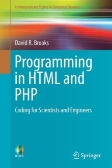Programming in HTML and PHP : Coding for Scientists and Engineers, Paperback / softback Book
