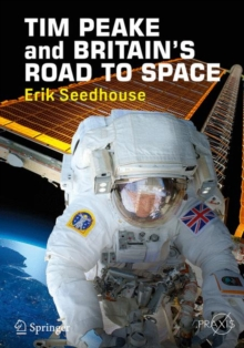 TIM PEAKE and BRITAIN'S ROAD TO SPACE, Paperback / softback Book