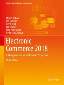Electronic Commerce 2018 : A Managerial and Social Networks Perspective, Hardback Book