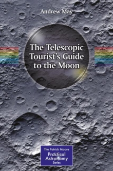 The Telescopic Tourist's Guide to the Moon, Paperback / softback Book