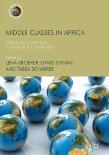 Middle Classes in Africa : Changing Lives and Conceptual Challenges, Hardback Book