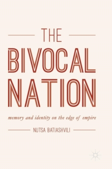 The Bivocal Nation : Memory and Identity on the Edge of Empire, Hardback Book