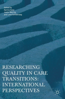 Researching Quality in Care Transitions : International Perspectives, Hardback Book