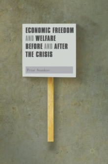 Economic Freedom and Welfare Before and After the Crisis, Hardback Book