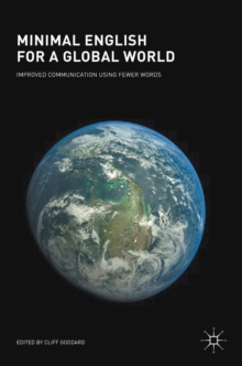 Minimal English for a Global World : Improved Communication Using Fewer Words, Hardback Book