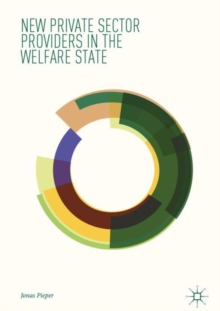 New Private Sector Providers in the Welfare State, Hardback Book