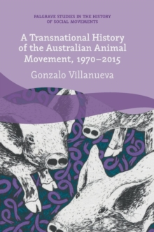A Transnational History of the Australian Animal Movement, 1970-2015, Hardback Book