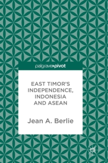 East Timor's Independence, Indonesia and ASEAN, Hardback Book