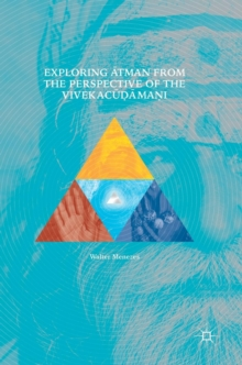Exploring Atman from the Perspective of the Vivekacudamani, Hardback Book