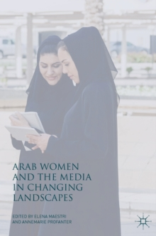 Arab Women and the Media in Changing Landscapes, Hardback Book