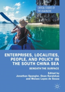 Enterprises, Localities, People, and Policy in the South China Sea : Beneath the Surface, Hardback Book