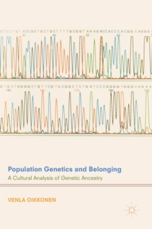 Population Genetics and Belonging : A Cultural Analysis of Genetic Ancestry, Hardback Book