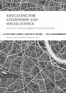 Educating for Citizenship and Social Justice : Practices for Community Engagement at Research Universities, Hardback Book