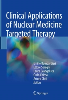 Clinical Applications of Nuclear Medicine Targeted Therapy, Hardback Book