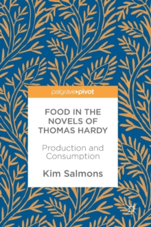 Food in the Novels of Thomas Hardy : Production and Consumption, Hardback Book