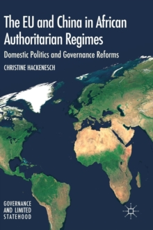 The EU and China in African Authoritarian Regimes : Domestic Politics and Governance Reforms, Hardback Book
