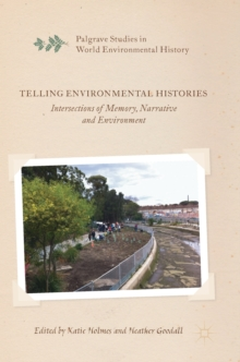 Telling Environmental Histories : Intersections of Memory, Narrative and Environment, Hardback Book