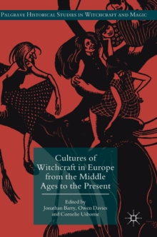 Cultures of Witchcraft in Europe from the Middle Ages to the Present, Hardback Book