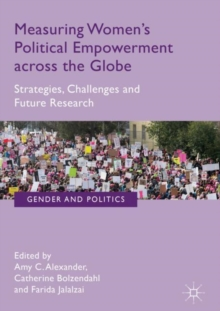 Measuring Women's Political Empowerment across the Globe : Strategies, Challenges and Future Research, Hardback Book