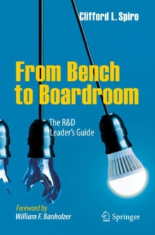 From Bench to Boardroom : The R&D Leader's Guide, Paperback Book