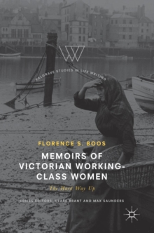 Memoirs of Victorian Working-Class Women : The Hard Way Up, Hardback Book