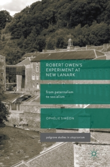 Robert Owen's  Experiment at New Lanark : From Paternalism to Socialism, Hardback Book