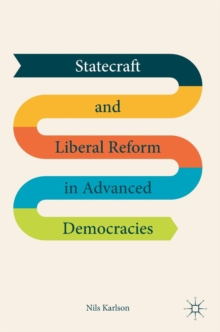 Statecraft and Liberal Reform in Advanced Democracies, Hardback Book
