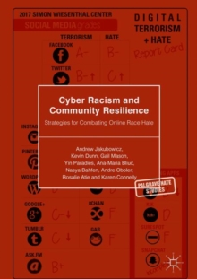 Cyber Racism and Community Resilience : Strategies for Combating Online Race Hate, Hardback Book