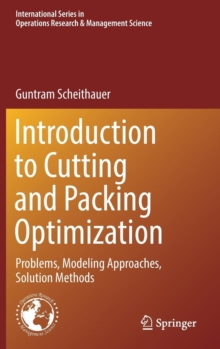 Introduction to Cutting and Packing Optimization : Problems, Modeling Approaches, Solution Methods, Hardback Book